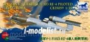 CB35059 Bronco 1/35 German V-1 Fieseler Fi-103 Re-4