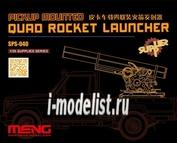 SPS-040 Meng 1/35 PICKUP MOUNTED QUAD ROCKET LAUNCHER