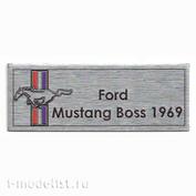 Т309 Plate Табличка для Ford Mustang Boss 1969 80х30 мм, цвет серебро