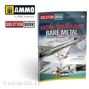 AMIG6521 Ammo Mig How To Paint Bare Metal Aricraft Solution Book (Multilingual)