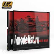 AK273 AK Interactive WWI THE FIRST MECHANIZED WAR / Первая мировая война - первая механизированная война